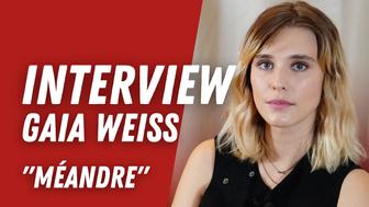 Gaia Weiss (Méandre) :