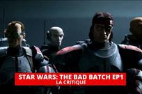 The Bad Batch épisode 1 : retour classique mais efficace dans l'univers Star Wars