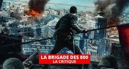 La Brigade des 800 : blockbuster chinois XXL