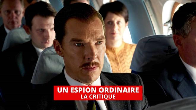 Un espion ordinaire : nouveau grand rôle pour Benedict Cumberbatch