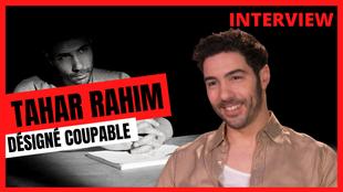 """Tahar Rahim (Désigné coupable) : """" C'est un immense cadeau pour un acteur un personnage comme ça !"""""""