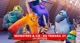 Monstres & Cie Au travail : que vaut la série ?