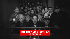 The French Dispatch : Wes Anderson en mode mineur