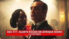 OSS 117 Alerte rouge en Afrique noire : un retour éphémère