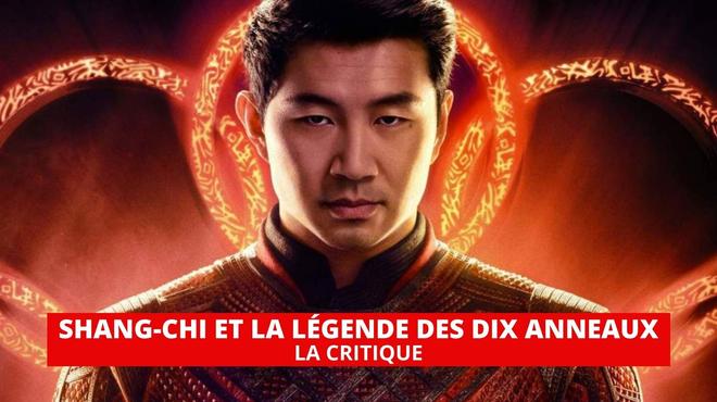 Shang-Chi et la Légende des Dix Anneaux : voyage spectaculaire façon cinéma chinois