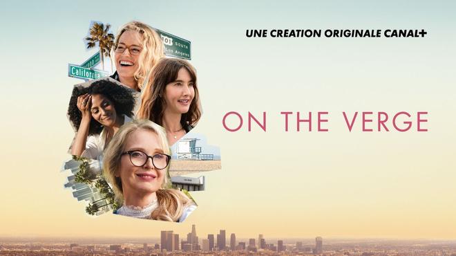 On the Verge sur Canal+ : c'est quoi cette série de Julie Delpy ?