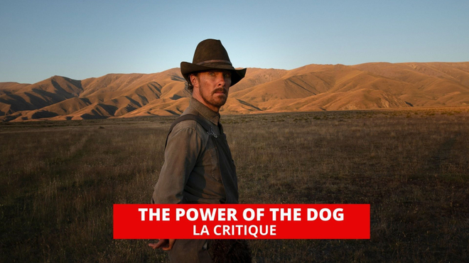 The Power of the Dog : Jane Campion signe une grande oeuvre d'amour violent