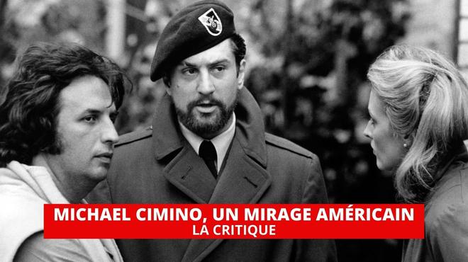 Michael Cimino, un mirage américain : sur les traces d'un cinéaste à part