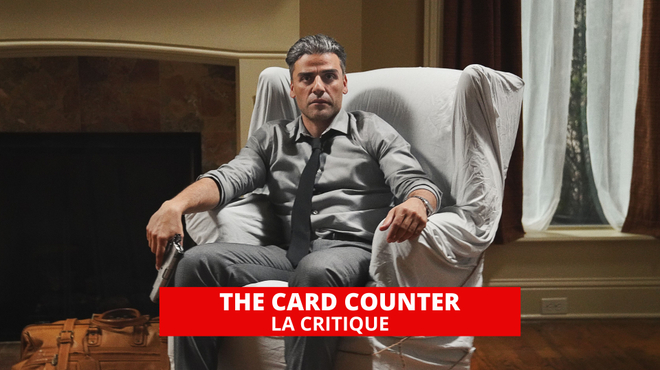 The Card Counter : Paul Schrader au plus profond de la folie humaine
