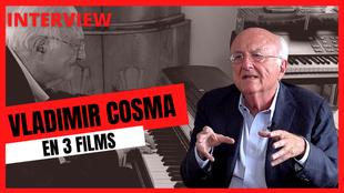Vladimir Cosma nous raconte trois musiques de films qui ont changé sa vie