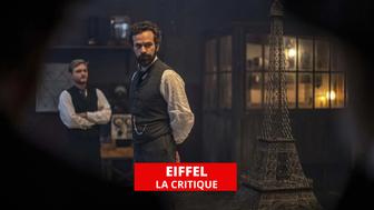 Eiffel : les grands travaux de Martin Bourboulon
